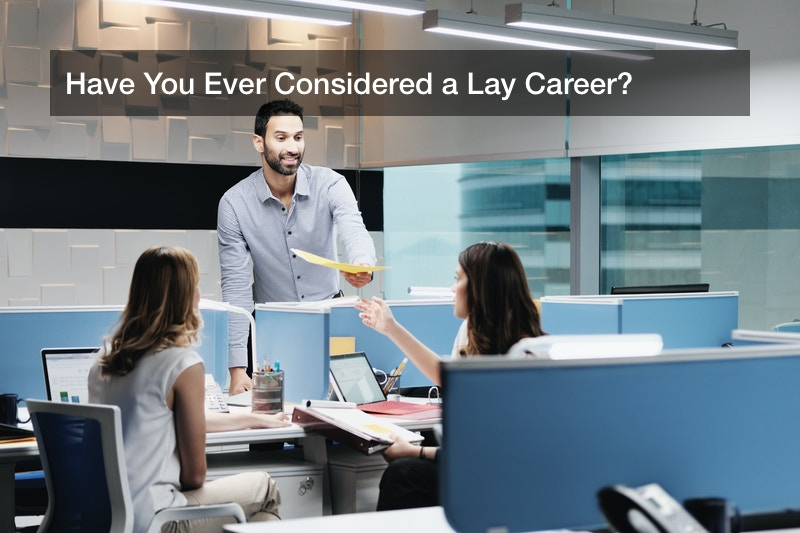 Have You Ever Considered a Lay Career?