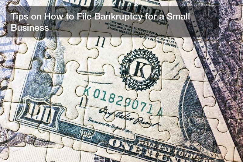 Tips on How to File Bankruptcy for a Small Business