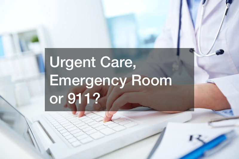 Urgent Care, Emergency Room or 911?