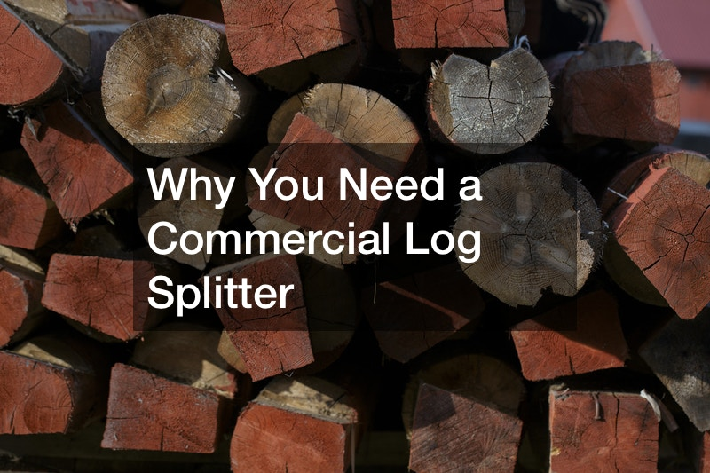 Why You Need a Commercial Log Splitter