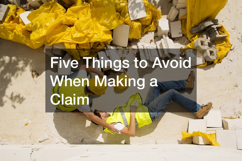 Five Things to Avoid When Making a Claim