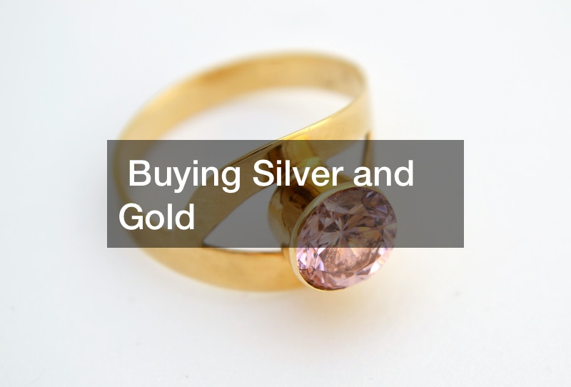 Buying Silver and Gold