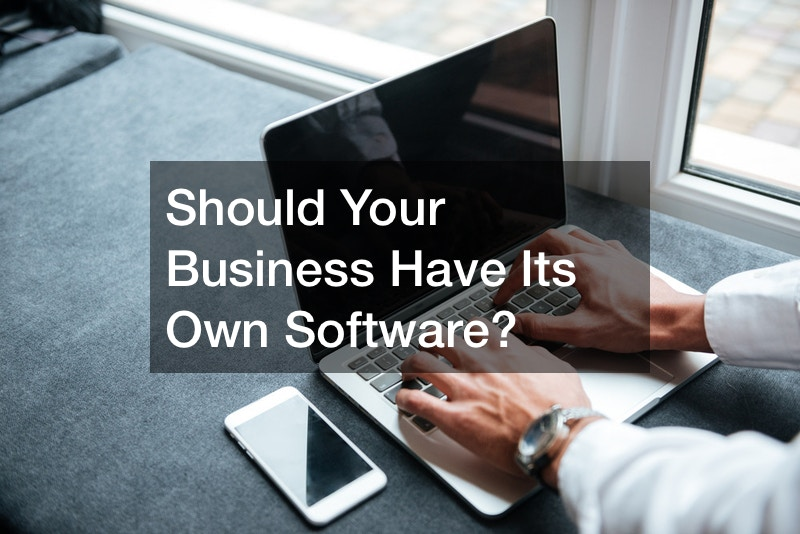 Should Your Business Have Its Own Software?